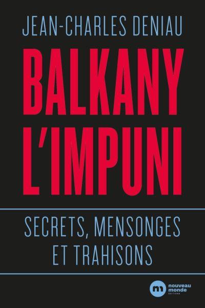 Balkany, l'impuni - 9782369428183 - 12,99 €