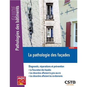 La pathologie des façades : diagnostic, réparations et préventions