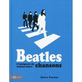 Beatles - L'intégrale de toutes leurs chansons