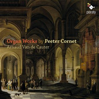 ORGAN WORKS BY PEETER CORNET
