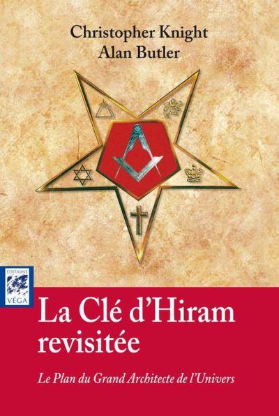 La clé d'Hiram revisitée - Le Plan du Grand Architecte de l'Univers - 9782813210340 - 14,99 €