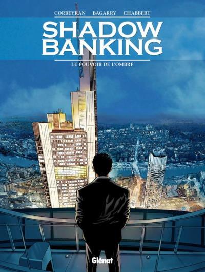Shadow Banking - Tome 01 - Le Pouvoir de l'ombre - 9782331012792 - 7,99 €