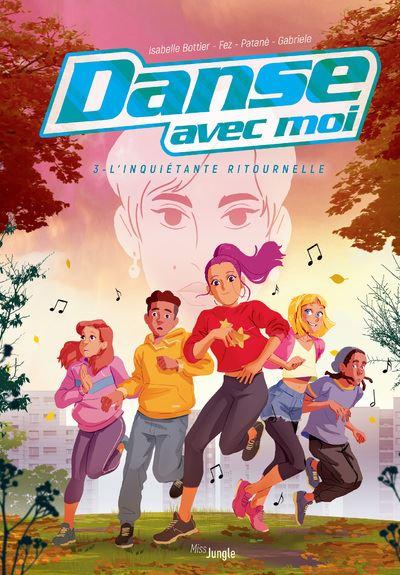 Danse avec moi - tome 3 L'inquiétante ritournelle