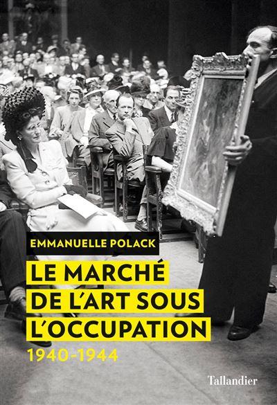 Le marché de l'art sous l'Occupation - 1940-1944 - 9791021020917 - 15,99 €