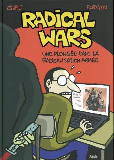 Radical Wars - Une plongée dans la radicalisation armée