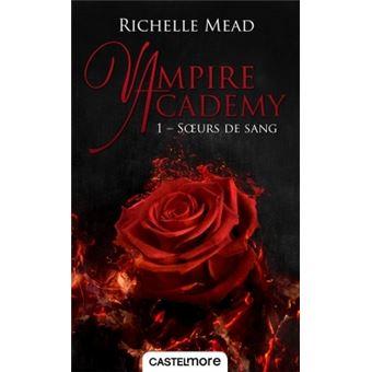 Vampire Academy Tome 01 Vampire Academy T01 Soeurs De Sang