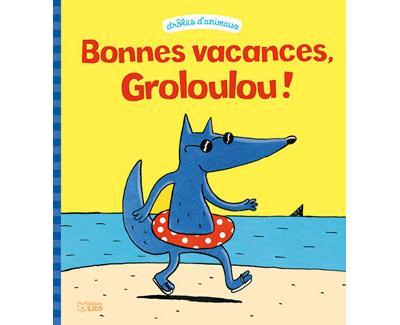 Les vacances de Groloulou