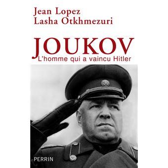 Joukov - l'homme qui a vaincu Hitler