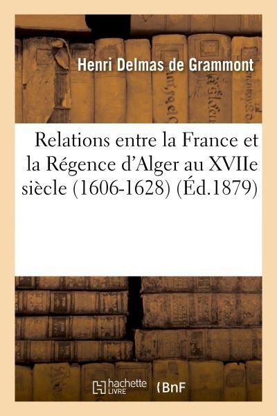 Relations entre la France et la Régence d'Alger au XVIIe siècle. Les Deux canons de Simon Dansa