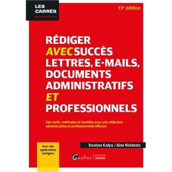 Rediger avec succes lettres, e-mail et documents administratifs - 10eme edition