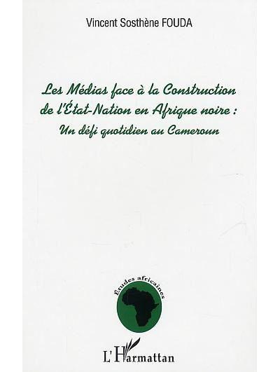 Les médias face à la construction de l'Etat-Nation en Afrique Noire
