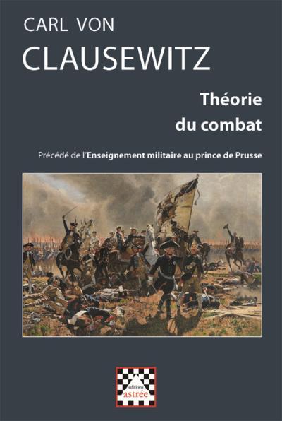 Theorie du Combat, Precede de l'Enseignement Militaire au Prince de Prusse