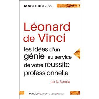 Leonard De Vinci Les Idees D Un Genie Pour Votre Reussite Professionnelle Broche Nicola Zanella Achat Livre Fnac