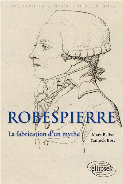 Histoires de Robespierre, de la Révolution française à nos jours