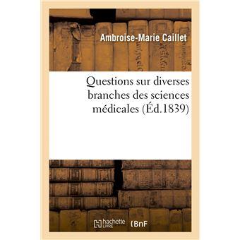 Questions sur diverses branches des sciences médicales