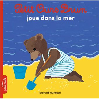 Petit ours brun petit ours brun joue dans la mer marie - Petit ours brun a la mer ...