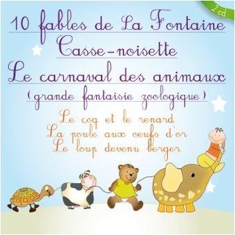 10 Fables de La Fontaine Casse-noisette Le Carnaval des animaux