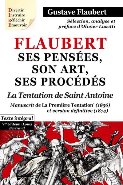Flaubert, ses pensées, son art, ses procèdes