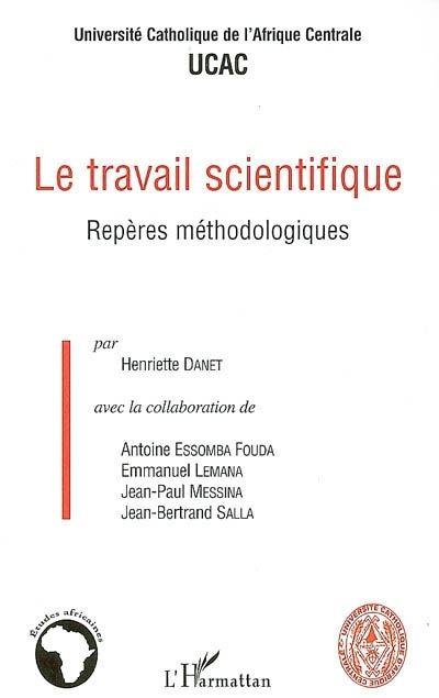 Le travail scientifique, repères méthodologiques