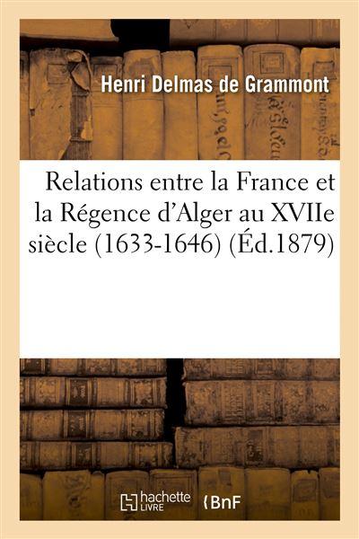 Relations entre la France et la Régence d'Alger au XVIIe siècle. La Mission de Sanson. Le Page