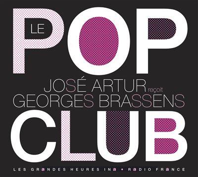 Le pop club : jose artur recoit georges brassens