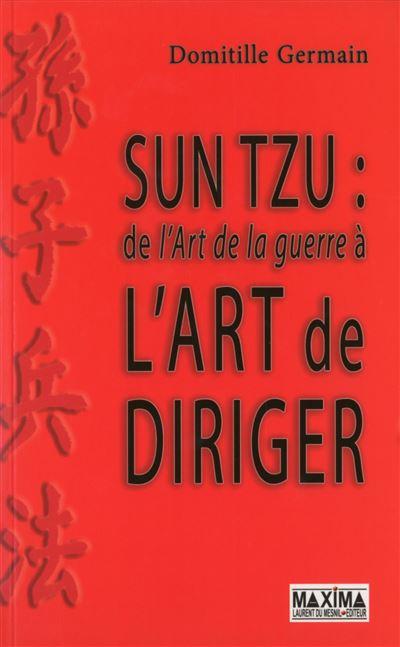 Sun Tzu, de l'art de la guerre à l'art de diriger