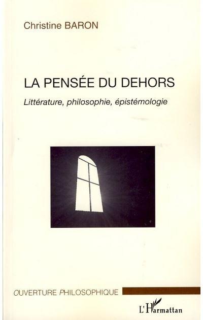 La pensée du dehors littérature, philosophie, épistemologie
