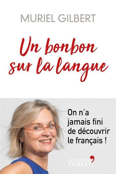 Un bonbon sur la langue - On n'a jamais fini d'apprendre le français ! - 9782311102635 - 12,99 €