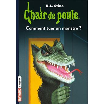 Chair De Poule Comment Tuer Un Monstre Tome 34 Chair De Poule
