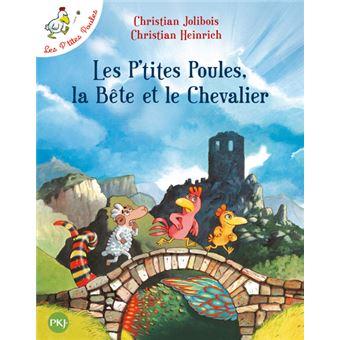 Les p'tites poulesLes P'tites Poules, la Bête et le Chevalier