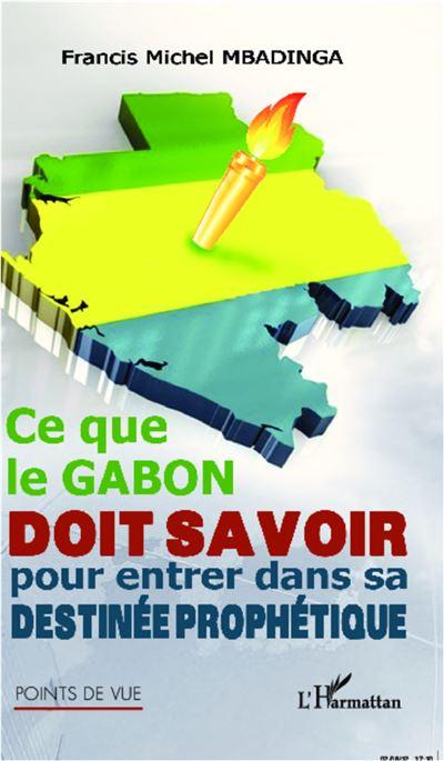Ce que le Gabon doit savoir pour entrer dans sa destinée prophétique