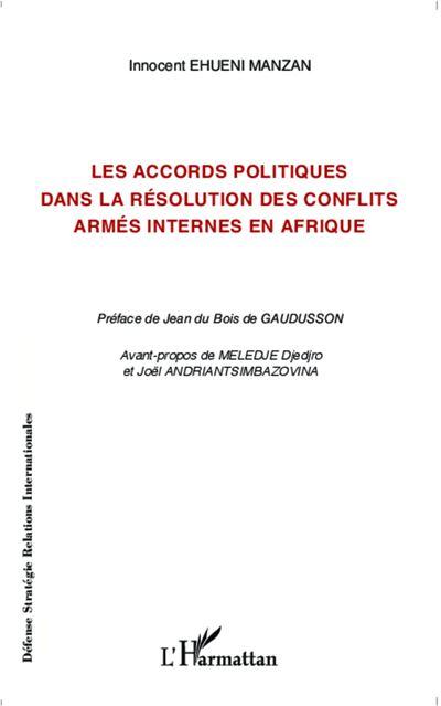 Les accords politiques dans la résolution des conflits armés internes en Afrique