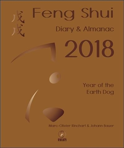 Feng Shui - Diary & Almanac 2018 - Year of the Earth Dog - Version anglaise - Infinity Feng Shui