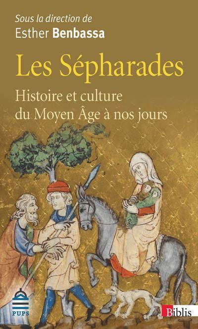 Les Sépharades. Histoire et culture du Moyen Age à nos jours