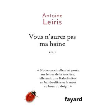 Vous N Aurez Pas Ma Haine Broche Antoine Leiris Achat Livre Ou