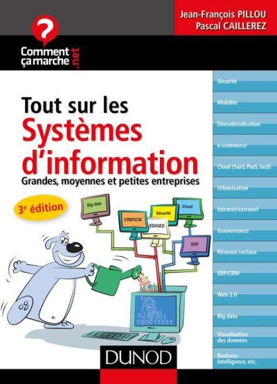 Tout sur les systèmes d'information - 3e édition - Grandes, moyennes et petites entreprises - 9782100746118 - 8,99 €