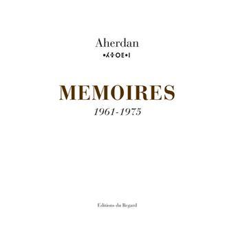 Mémoires 1961-1975. Tome 2 - Aherdan