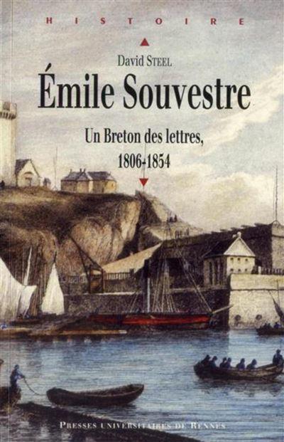 Emile Souvestre : un Breton des lettres : 1806-1854
