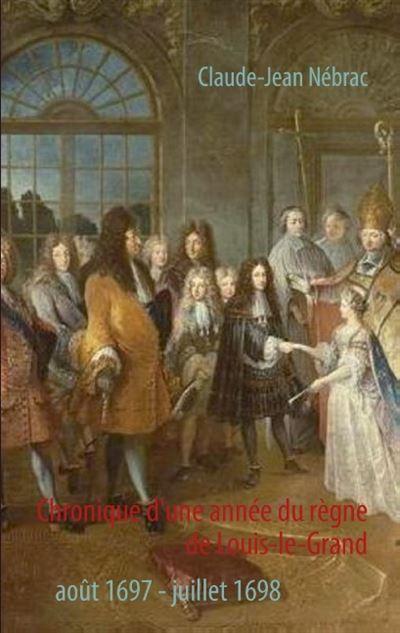 Chronique d'une année du règne de Louis-le-Grand