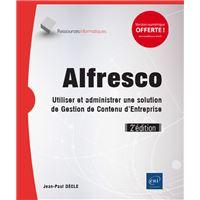 Alfresco utiliser et administrer une solution de gestion de