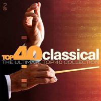 Top 40 Classical The Ultimate Top 40 Collection Digipack
