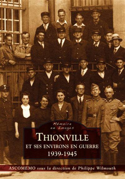 Thionville et ses environs en guerre