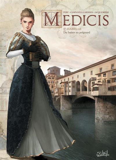 Médicis T05 - Isabelle - Du baiser au poignard - 9782302071773 - 9,99 €