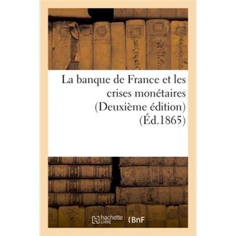 La banque de france et les crises monetaires deuxieme editio