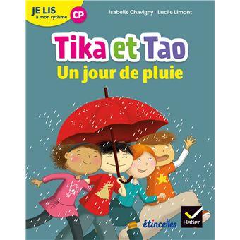 Tika et TaoEtincelles - Lecture CP Éd. 2018 - Je lis à mon rythme -Tika et Tao - Un jour de pluie