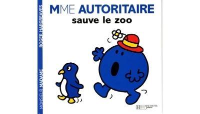 Madame Autoritaire sauve le zoo.