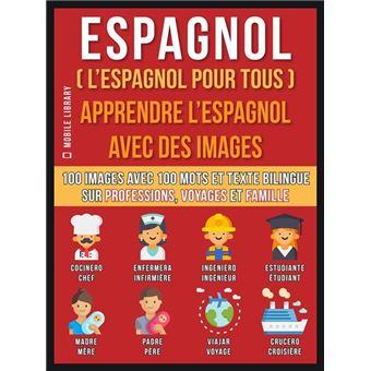 espagnol l espagnol pour tous apprendre l 39 espagnol avec des images vol 1 100 images avec