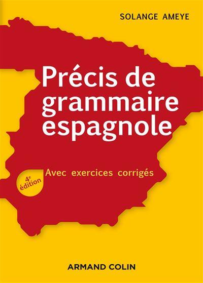 Savoir Ou Conna C3 Aetre Exercices Et Corrig Ef Bf Bd Precis De Grammaire Espagnole 4e Ed Avec Exercices Corriges