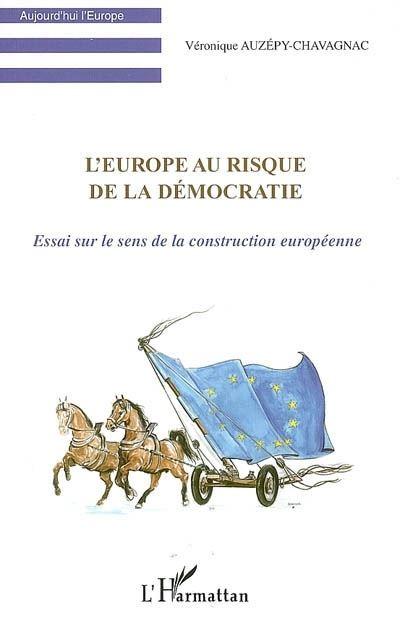 L'Europe au risque de la démocratie