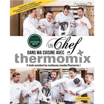Un chef dans ma cuisine avec thermomix reli fabrice - Cuisiner tous les jours avec thermomix ...